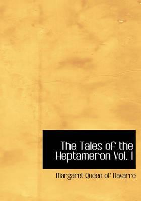The Tales of the Heptameron Vol. I