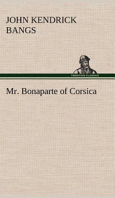Mr. Bonaparte of Corsica