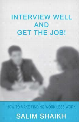 Interview Well and Get the Job!