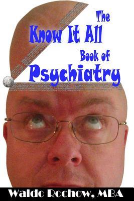 The Know It All Book of Psychiatry