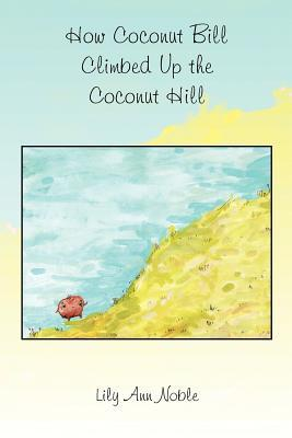 How Coconut Bill Climbed Up the Coconut Hill