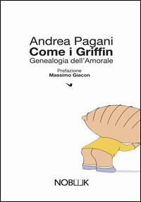 Come i Griffin. Genealogia dell'amorale