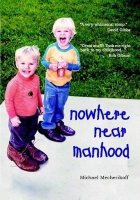 Nowhere Near Manhood