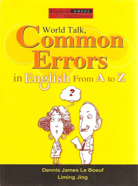 Word Talk, Common Errors in English From A to Z