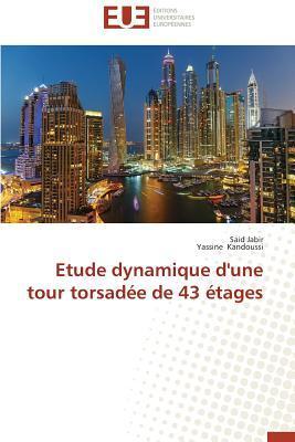 Etude Dynamique d'une Tour Torsadee de 43 Etages