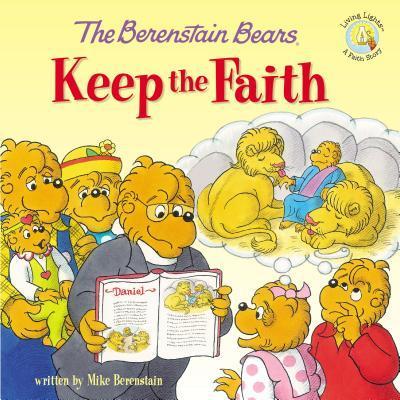 The Berenstain Bears Keep the Faith