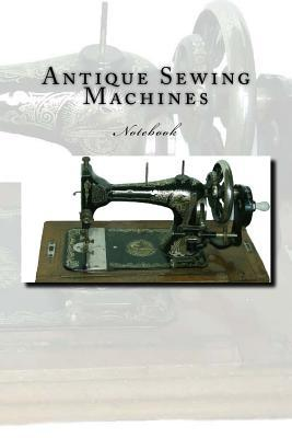 Antique Sewing Machines Notebook