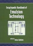 Encyclopedic Handbook of Emulsion Technology