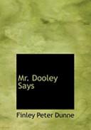 Mr. Dooley Says