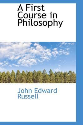 A First Course in Philosophy