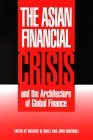 The Asian Financial Crisis and the Architecture of Global Finance
