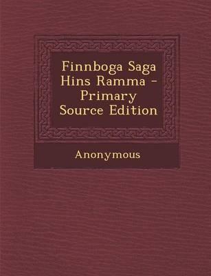 Finnboga Saga Hins Ramma - Primary Source Edition