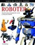 Sehen. Staunen. Wissen. Roboter.