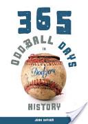 365 Oddball Days in Dodgers History