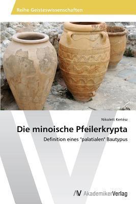 Die minoische Pfeilerkrypta