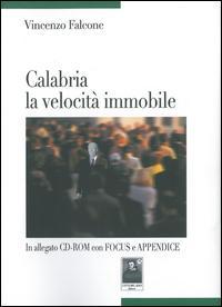Calabria la velocità immobile. Con CD-ROM