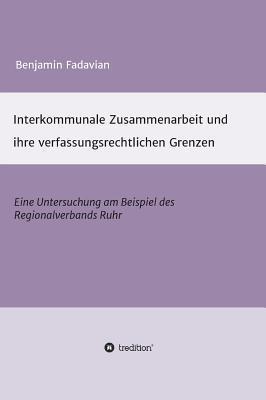 Interkommunale Zusammenarbeit und ihre verfassungsrechtlichen Grenzen