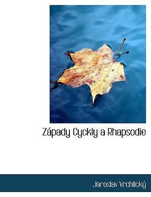 Zpady Cyckly a Rhapsodie