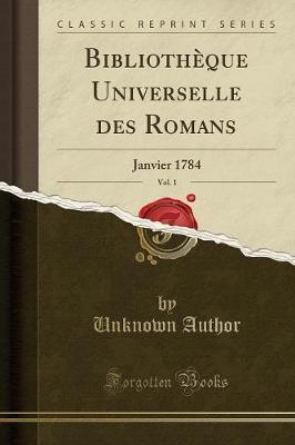 Bibliothèque Universelle des Romans, Vol. 1