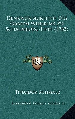 Denkwurdigkeiten Des Grafen Wilhelms Zu Schaumburg-Lippe (1783)