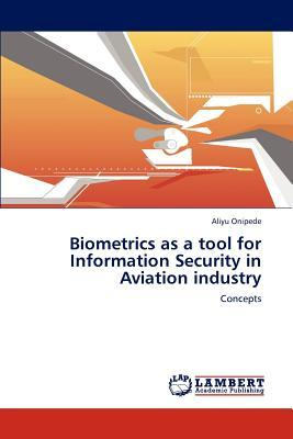Biometrics as a tool for Information Security in  Aviation industry