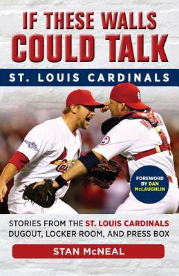 If These Walls Could Talk St Louis Cardinals