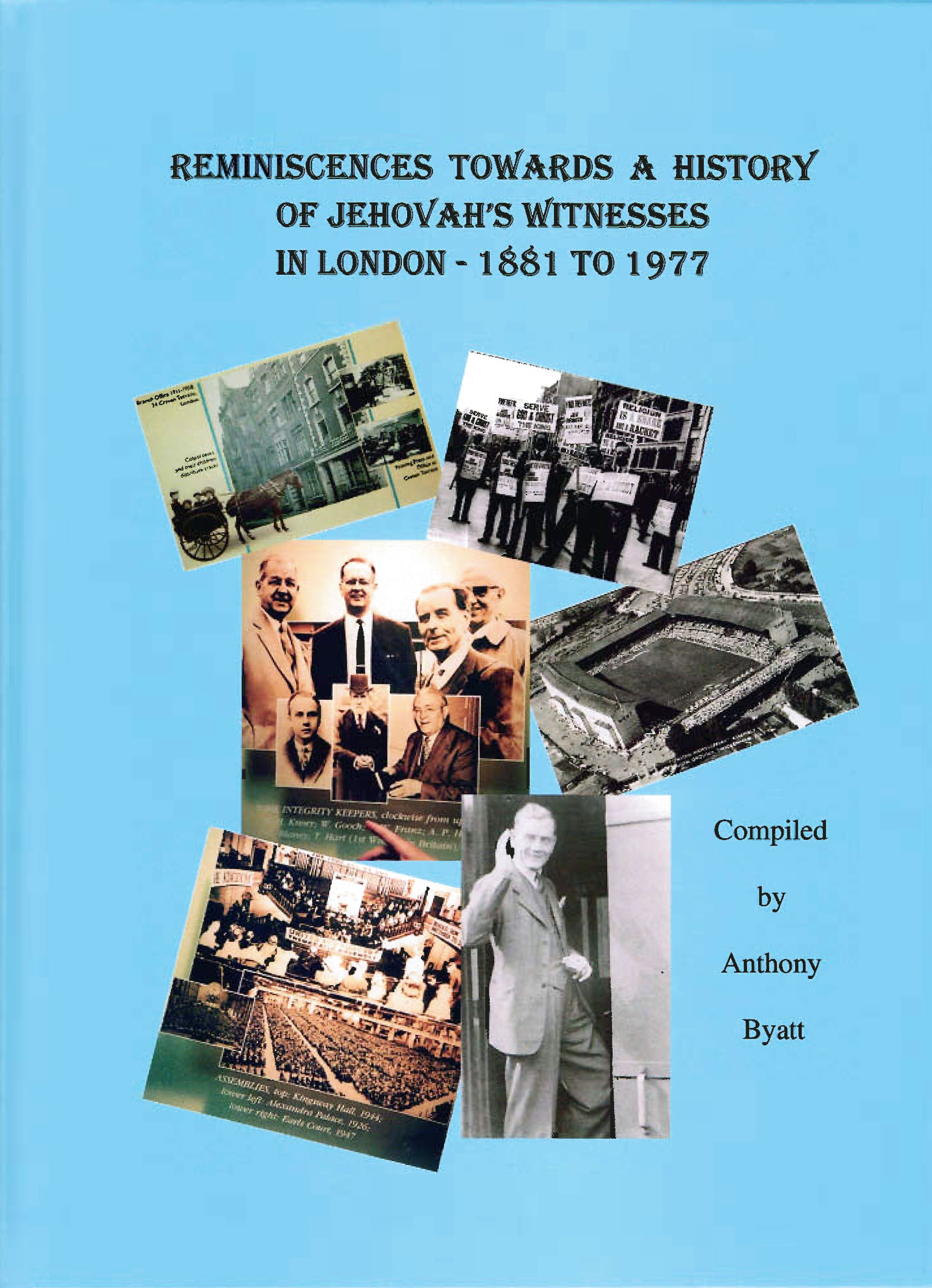 Reminiscences Towards A History Of Jehovahs Witnesses In London 1881 to 1977