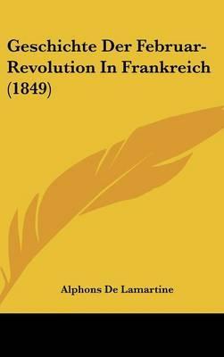 Geschichte Der Februar-Revolution in Frankreich (1849)