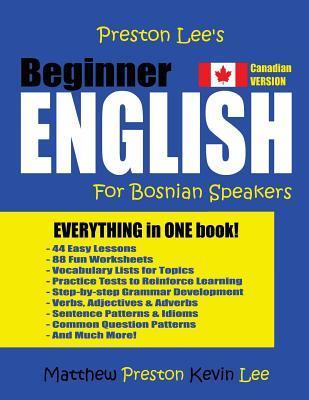 Preston Lee's Beginner English For Bosnian Speakers (Canadian Version)