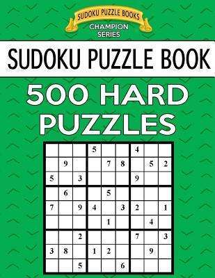 Sudoku Puzzle Book, 500 HARD Puzzles