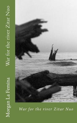 The War at the River Zitar Nuo