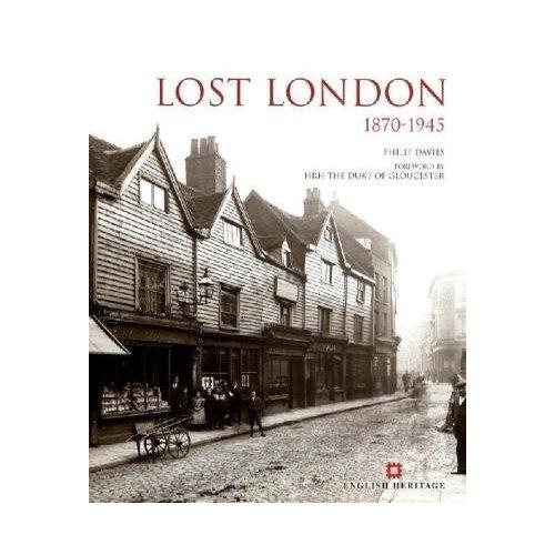 Lost London 1870 - 1945