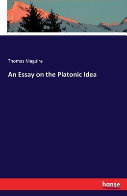 An Essay on the Platonic Idea