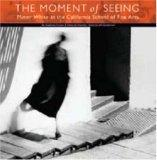 The Moment of Seeing