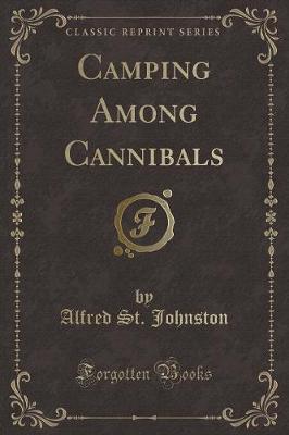 Camping Among Cannibals (Classic Reprint)