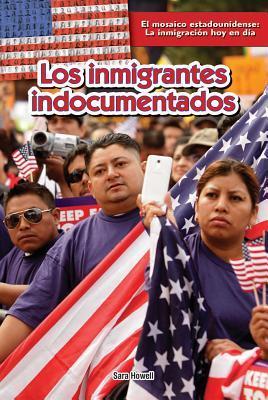 Los inmigrantes indocumentados / Undocumented Immigrants
