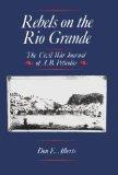 Rebels on the Rio Grande