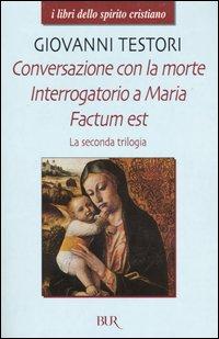 Conversazione con la morte - Interrogatorio a Maria - Factum est