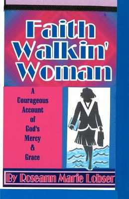Faith Walk'in Woman