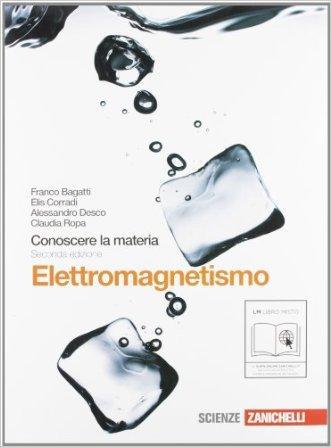 Conoscere la materia. Elettromagnetismo. Per gli Ist. tecnici. Con espansione online