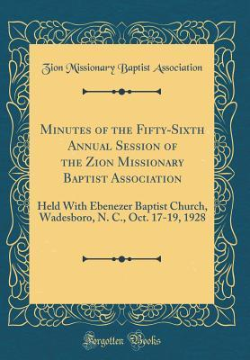 Minutes of the Fifty-Sixth Annual Session of the Zion Missionary Baptist Association