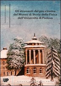 Gli strumenti del pre-cinema del Museo di Storia della Fisica dell'Università di Padova