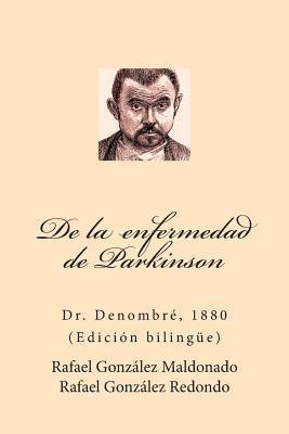 De la enfermedad de Parkinson/ De la maladie de Parkinson