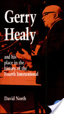 Gerry Healy and His Place in the History of the Fourth International