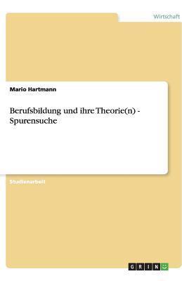 Berufsbildung und ihre Theorie(n) - Spurensuche