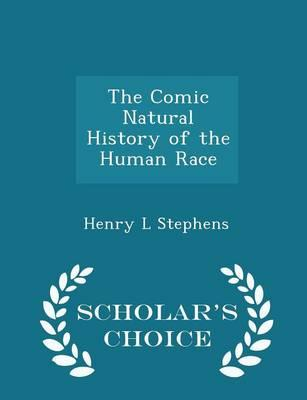 The Comic Natural History of the Human Race - Scholar's Choice Edition