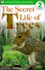 Secret Life of Trees (DK Eyewitness Readers