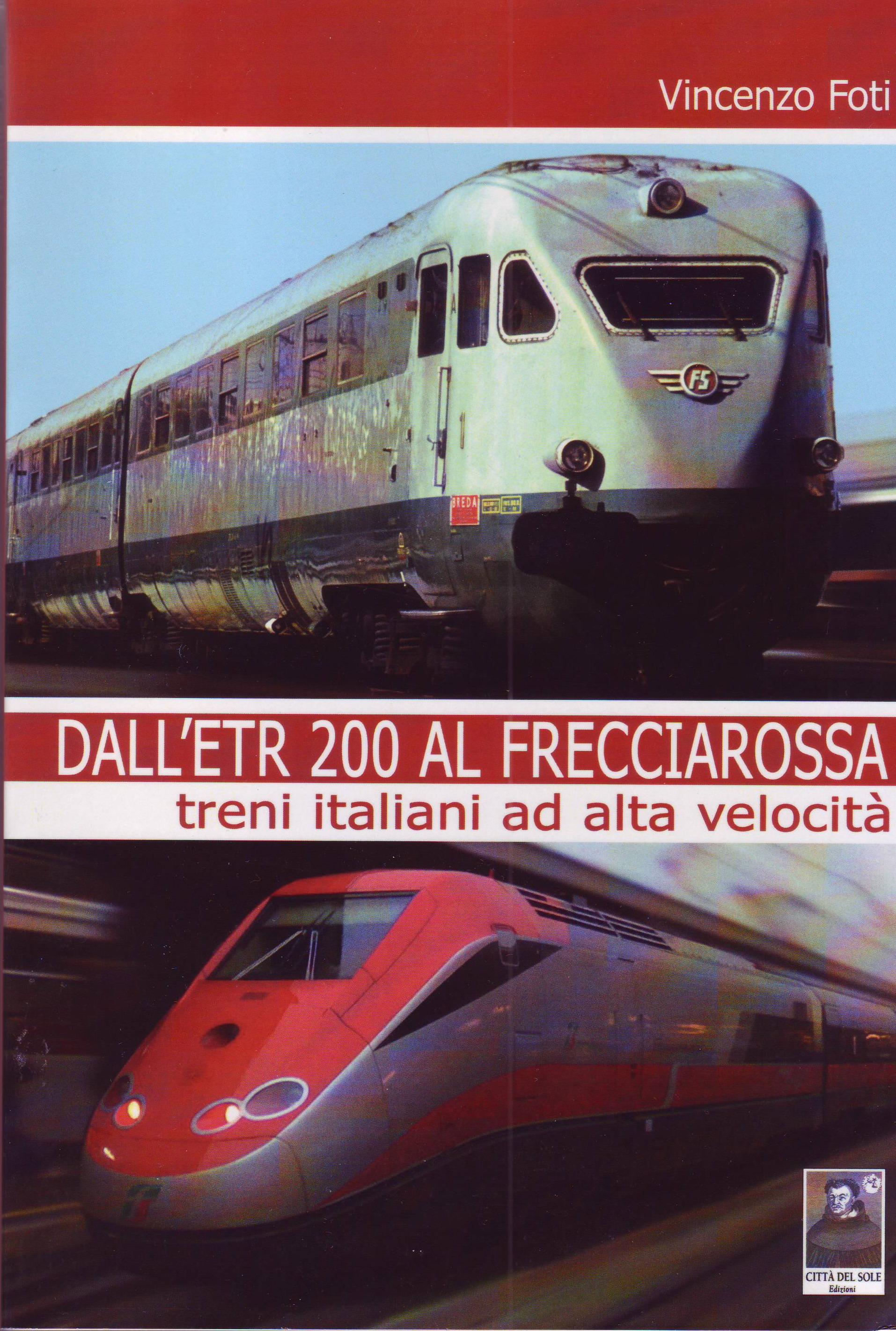 Dall'ETR 200 al frecciarossa. Treni italiani ad alta velocità