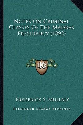 Notes on Criminal Classes of the Madras Presidency (1892)
