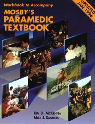 Workbook To Accompany Mosby's Paramedic Textbook